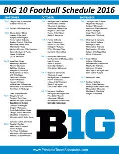 BIG 10 College Football Schedule 2016 Print Here - http://printableteamschedules.com/collegefootball/big10football.php