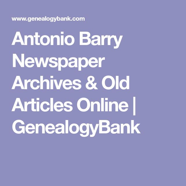 Antonio Barry Newspaper Archives & Old Articles Online | GenealogyBank
