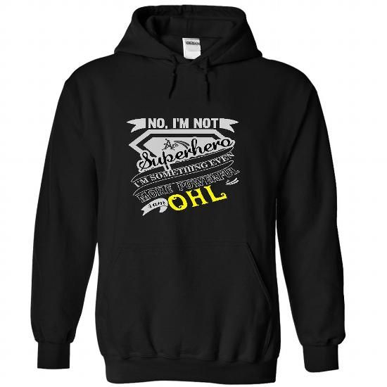 No, Im Not Superhero Im Some Thing Even More Powerfull I Am OHL  - T Shirt, Hoodie, Hoodies, Year,Name, Birthday #name #tshirts #OHL #gift #ideas #Popular #Everything #Videos #Shop #Animals #pets #Architecture #Art #Cars #motorcycles #Celebrities #DIY #crafts #Design #Education #Entertainment #Food #drink #Gardening #Geek #Hair #beauty #Health #fitness #History #Holidays #events #Home decor #Humor #Illustrations #posters #Kids #parenting #Men #Outdoors #Photography #Products #Quotes #Science…
