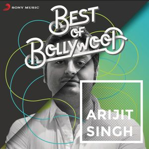 Check out Best of Bollywood: Arijit Singh -  Arijit Singh & Neha Kakkar album