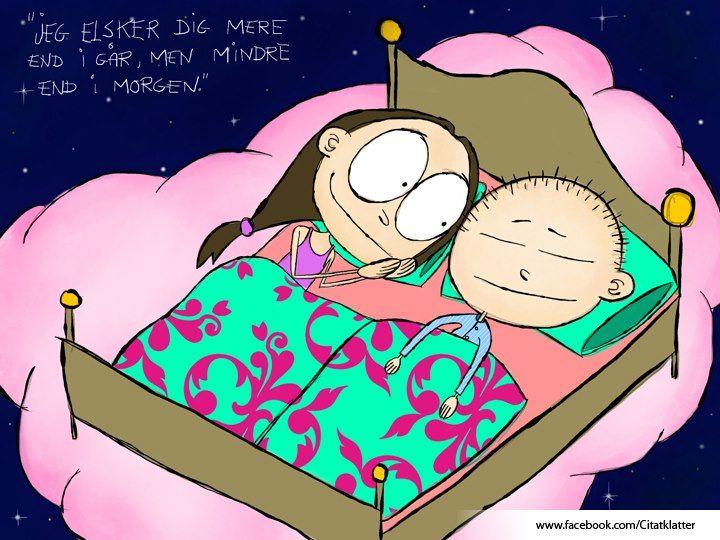 """""""Jeg elsker dig mere end i går, men mindre end i morgen"""" - Ukendt"""