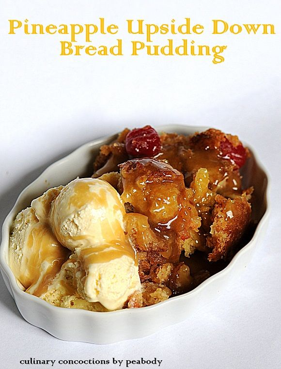 Pineapple Upside Down Bread Pudding with Brown Sugar Sauce