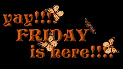 it's friday images | Diva's Prerogative: It's Friday, Friday, Friday!!