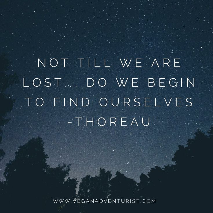 """Not till we are lost...do we begin to find ourselves."""