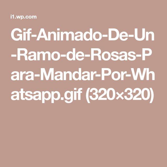 Gif-Animado-De-Un-Ramo-de-Rosas-Para-Mandar-Por-Whatsapp.gif (320×320)