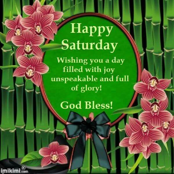 Happy Saturday God Bless! good morning saturday saturday quotes good morning quotes happy saturday saturday quote…
