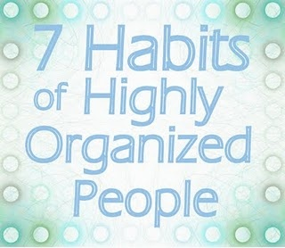 7 Habits of Highly Organized People ~ Great post from Operation Organization