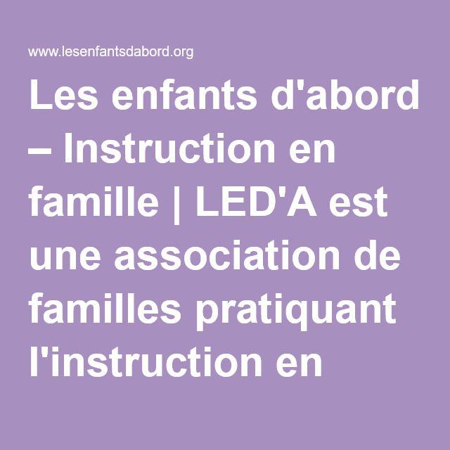Les enfants d'abord – Instruction en famille | LED'A est une association de familles pratiquant l'instruction en famille en France