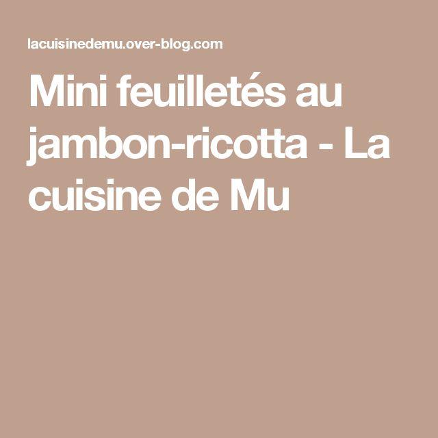 Mini feuilletés au jambon-ricotta - La cuisine de Mu