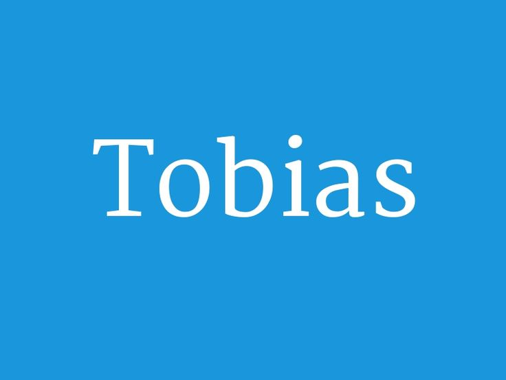 "Tobias – from the collection ""Huge List of Baby Boy's Names in Alphabetical Order"""