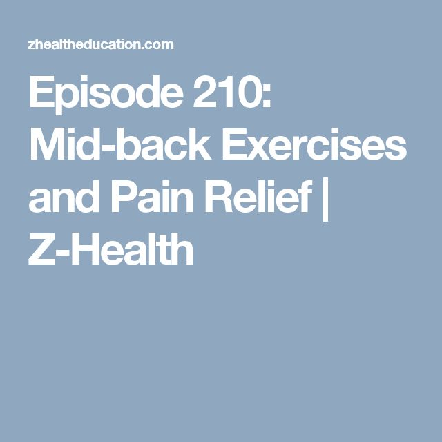 Episode 210: Mid-back Exercises and Pain Relief | Z-Health