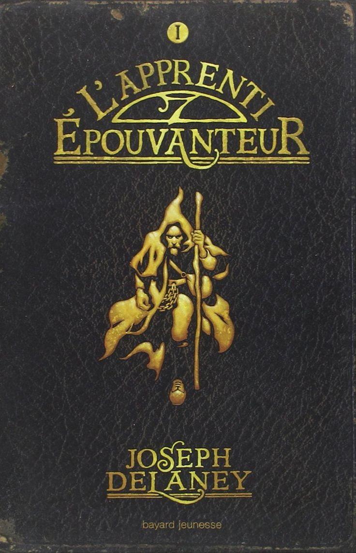 L'Epouvanteur, Tome 1 : L'apprenti-épouvanteur - Mr Joseph Delaney - Livres