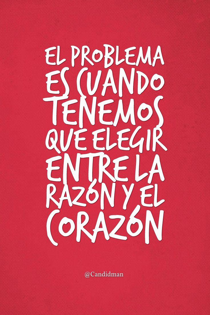 20150411 El problema es cuando tenemos que elegir entre la razón y el corazón @Candidman