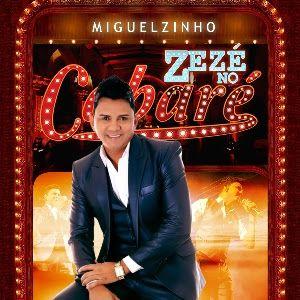 BAIXAR CD MIGUELZINHO & BANDA CD ZEZE NO CABARE VOL 01, BAIXAR CD MIGUELZINHO & BANDA CD ZEZE NO CABARE, BAIXAR CD MIGUELZINHO & BANDA CD ZEZE, BAIXAR CD MIGUELZINHO & BANDA, CD MIGUELZINHO & BANDA CD ZEZE NO CABARE VOL 01, CD MIGUELZINHO & BANDA NOVO, CD MIGUELZINHO & BANDA ATUALIZADO, CD MIGUELZINHO & BANDA NOVEMBRO, CD MIGUELZINHO & BANDA DEZEMBRO, CD MIGUELZINHO & BANDA 2016, CD MIGUELZINHO & BANDA 2017, CD MIGUELZINHO & BANDA