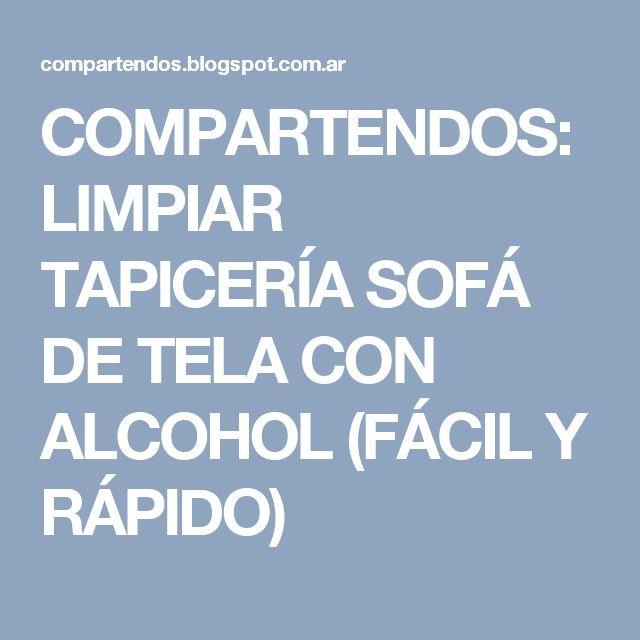 COMPARTENDOS: LIMPIAR TAPICERÍA SOFÁ DE TELA CON ALCOHOL (FÁCIL Y RÁPIDO)