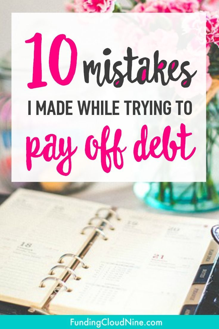 10 Mistakes I Made While Paying Off Debt