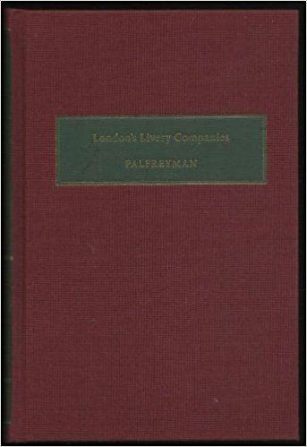 London Livery Companies: History, Law and Customs: Amazon.co.uk: David Palfreyman: 9781907139079: Books