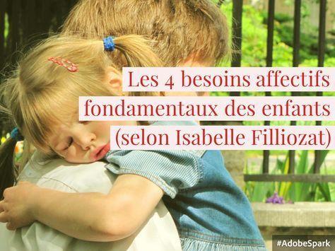 La satisfaction de ces besoins affectifs tout au long de l'enfance semble être l'ingrédient fondamental de la réussite et du bonheur.