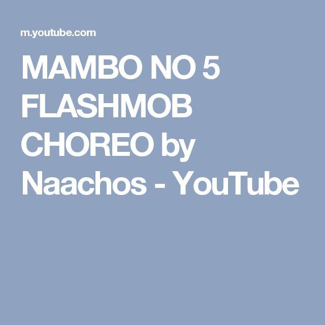 MAMBO NO 5 FLASHMOB CHOREO by Naachos - YouTube