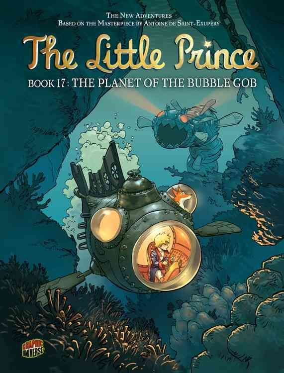 The Little Prince 17: The Planet of the Bubble Gob