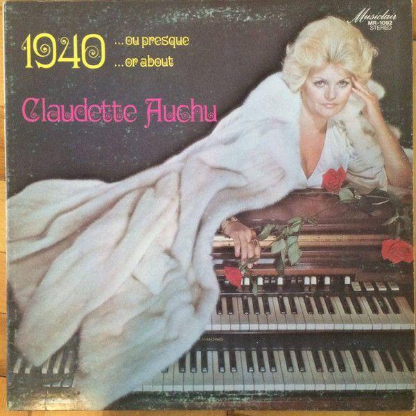 Claudette Auchu - 1940...Ou Presque / 1940...Or About at Discogs
