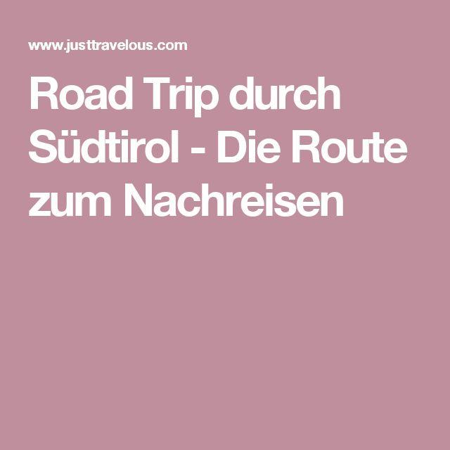 Road Trip durch Südtirol - Die Route zum Nachreisen