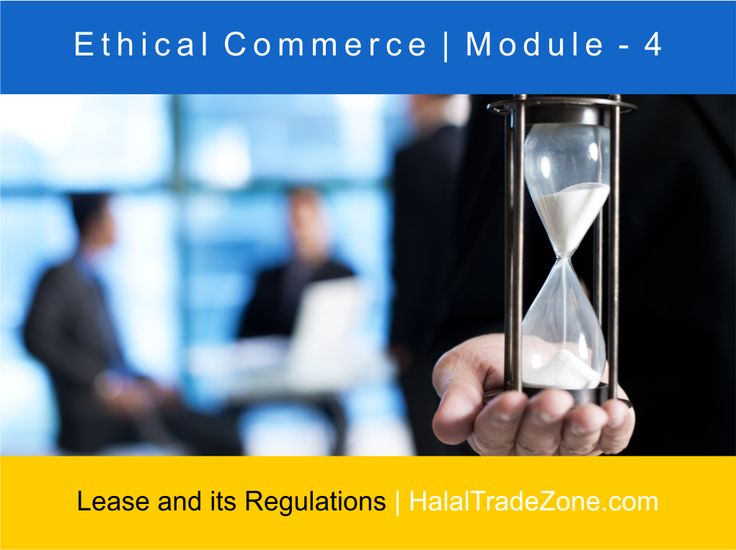 Module 4  ‐ Conditions for a valid lease ‐ Implications of a lease ‐ Termination of the lease ‐ Hire‐purchase agreement  Download your Free E-book from the following link to learn about the topic and for all 12 modules: https://halaltradezone.com/Ethical-Commerce/Ethical-Commerce-First-Edition.pdf  #Halal #Lease