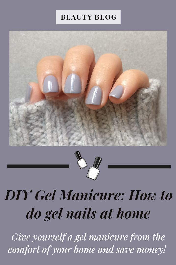How To Do Gel Nails At Home In 2020 Nails At Home Diy Gel Manicure Gel Manicure