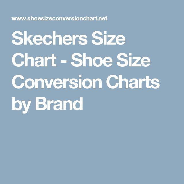 Skechers Size Chart - Shoe Size Conversion Charts by Brand