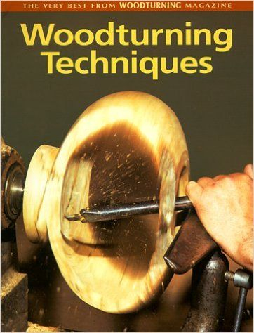 Woodturning Techniques: The Very Best from Woodturning Magazine ...