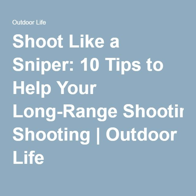 Shoot Like a Sniper: 10 Tips to Help Your Long-Range Shooting | Outdoor Life