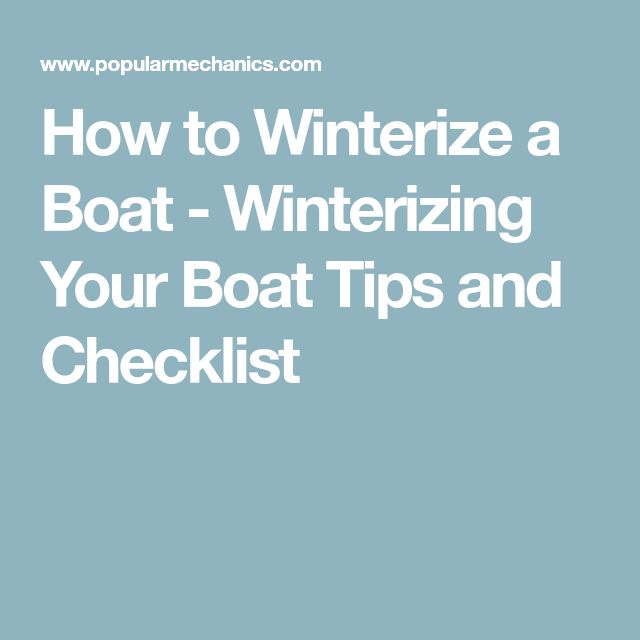 How to Winterize a Boat - Winterizing Your Boat Tips and Checklist