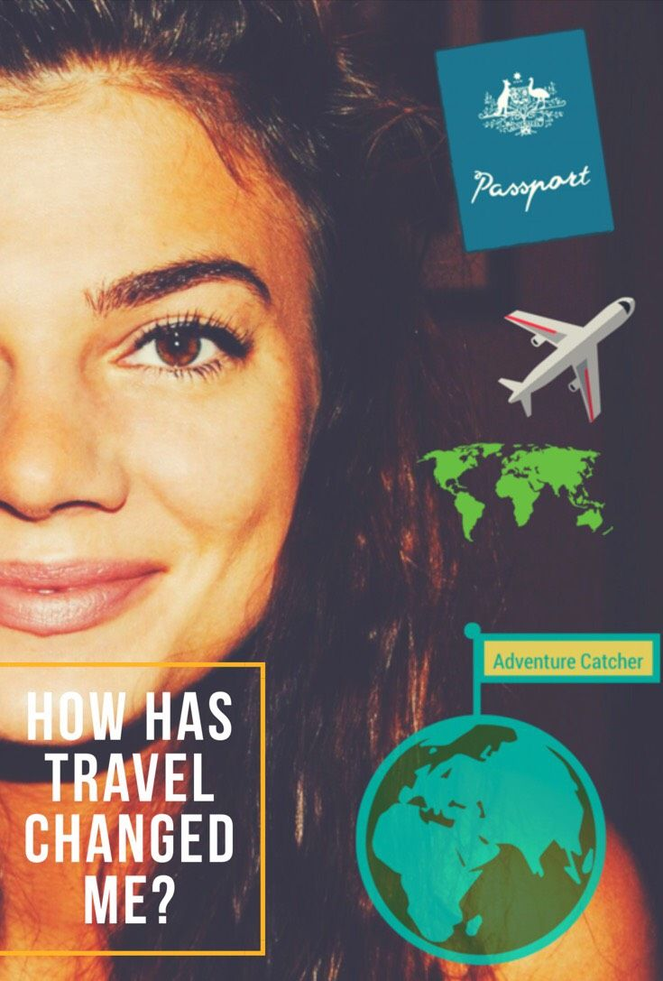 How Has Travel Changed Me?