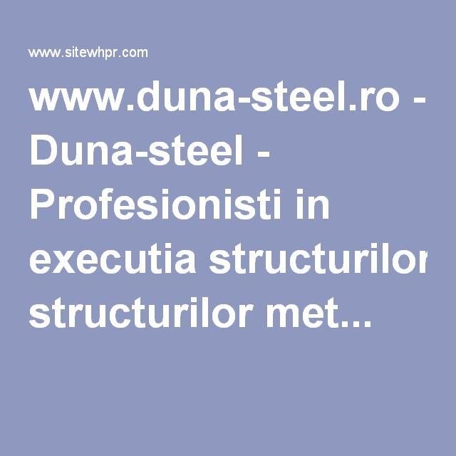 www.duna-steel.ro - Duna-steel - Profesionisti in executia structurilor met...