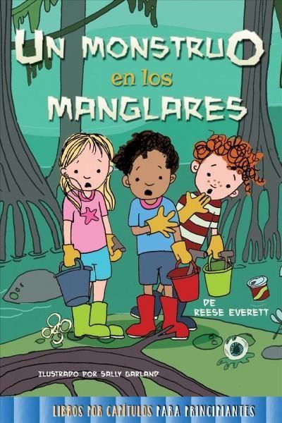 Un monstruo en los manglares /A Monster in the Mangroves