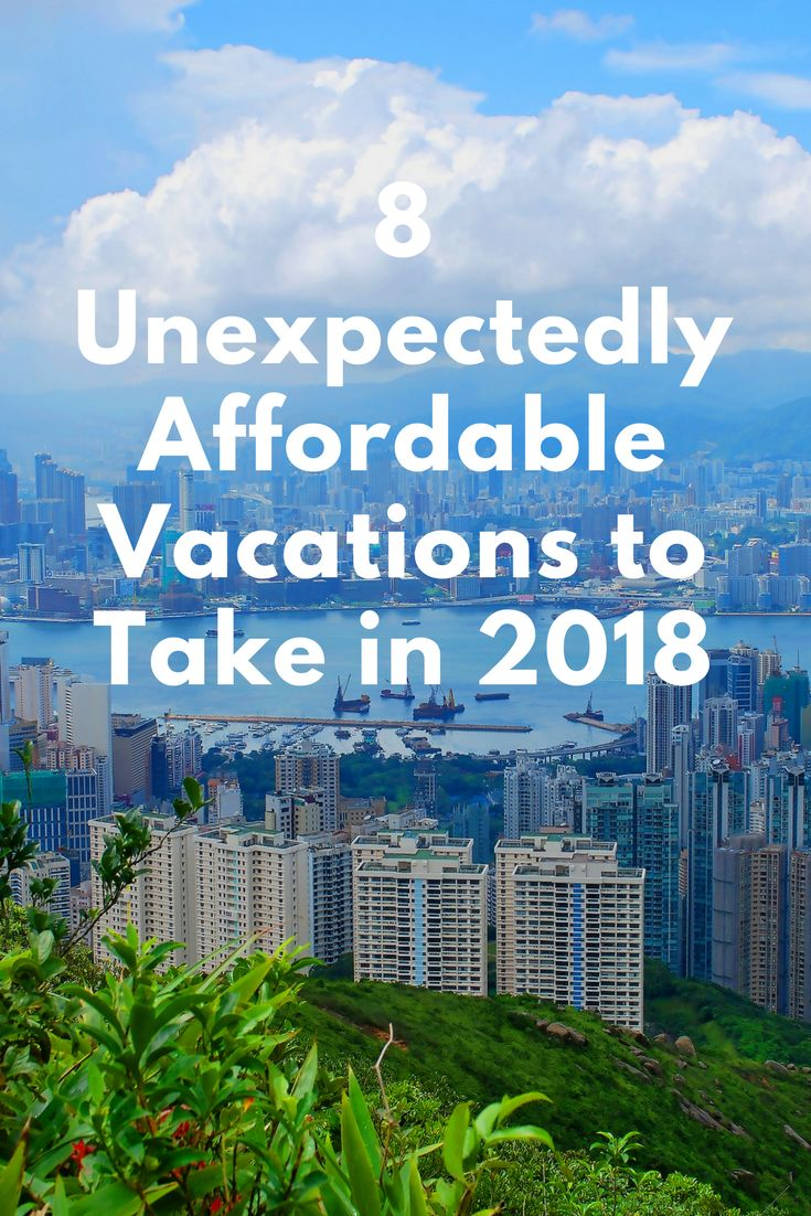 Here's where to head for the best value on a newly affordable vacation in 2018, before everyone else gets there.