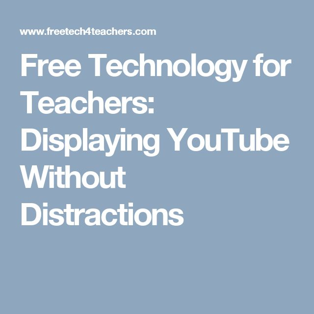 Free Technology for Teachers: Displaying YouTube Without Distractions