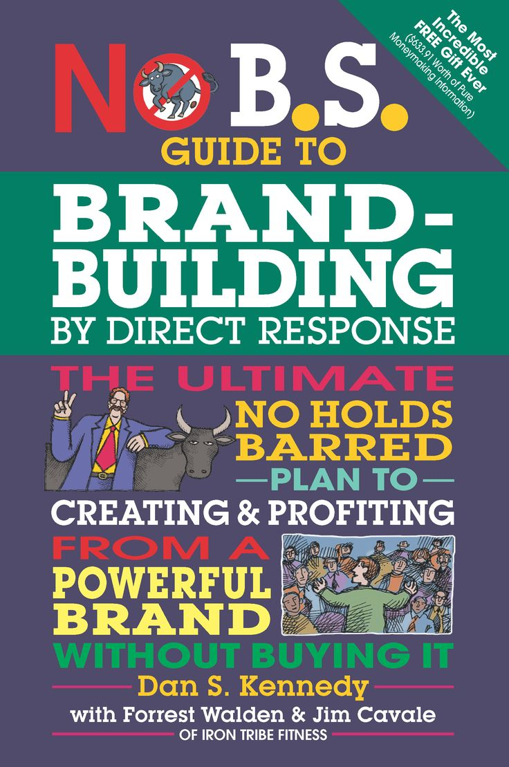 No B.S. Brand-Building by Direct Response by Dan Kennedy