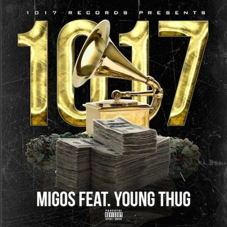 Migos ft. Young Thug – 1017