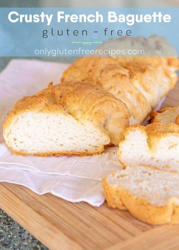 Gluten Free Crusty French Baguette Recipe Only Gluten Free Recipes Recipe In 2020 Gluten Free Recipes Bread French Baguette Recipe Gluten Free French Baguette Recipe