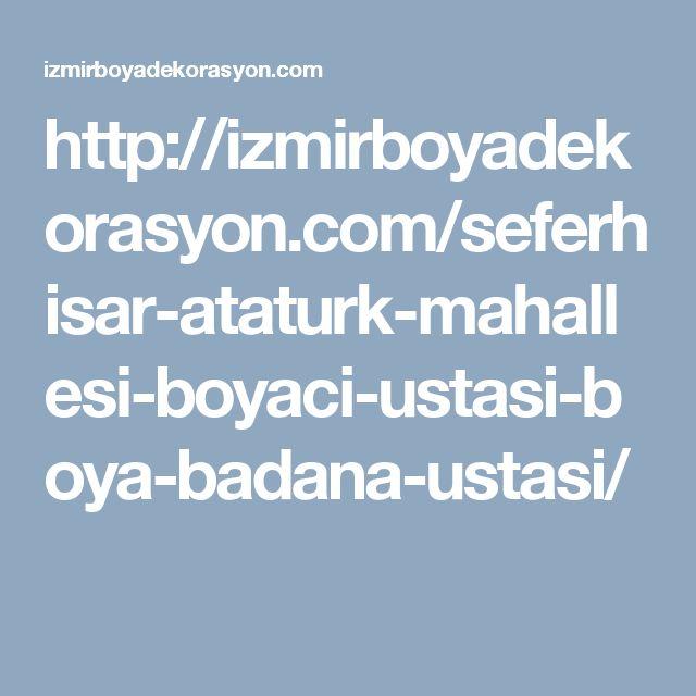 http://izmirboyadekorasyon.com/seferhisar-ataturk-mahallesi-boyaci-ustasi-boya-badana-ustasi/