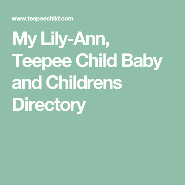 My Lily-Ann, Teepee Child Baby and Childrens Directory
