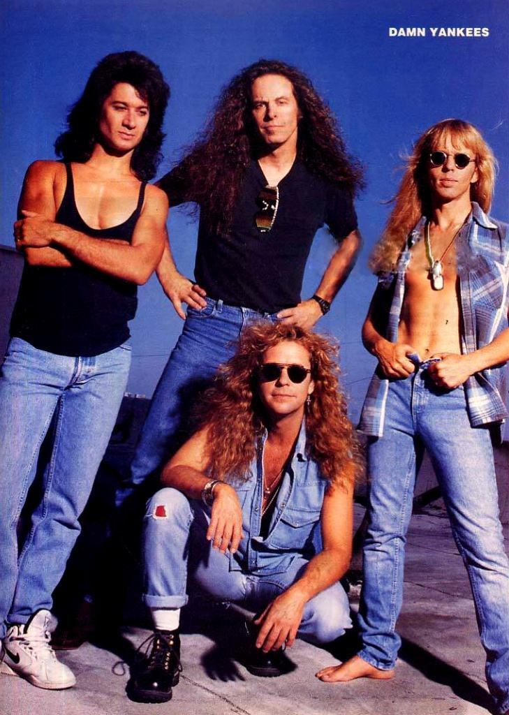 Damn Yankees <3  Formed in 1989, consisting of Tommy Shaw of Styx, Jack Blades of Night Ranger, Ted Nugent and Michael Cartellone (then an unknown drummer, but one who would later join Lynyrd Skynyrd