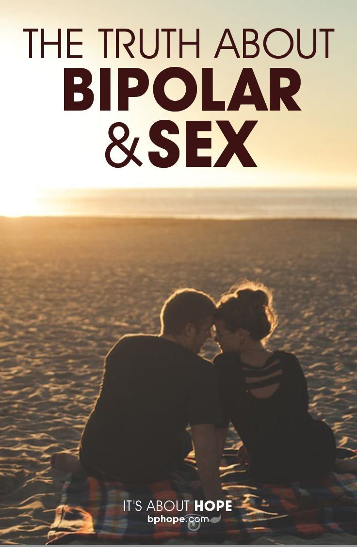 """Firsthand accounts of one of bp's most troubling symptoms. """"Hypersexuality  may present itself as"""