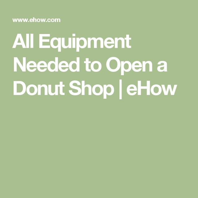 All Equipment Needed to Open a Donut Shop | eHow