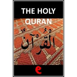 The Holy Quran  The fundamental text of Islam in english. To discover and deepen the knowledge of this ancient culture.