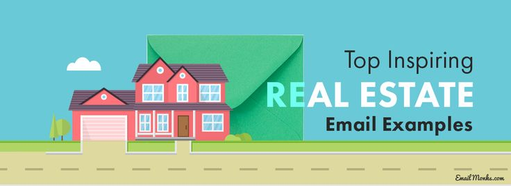 Top Inspiring #RealEstate #Email Examples #Marketing Tips  Email Monks