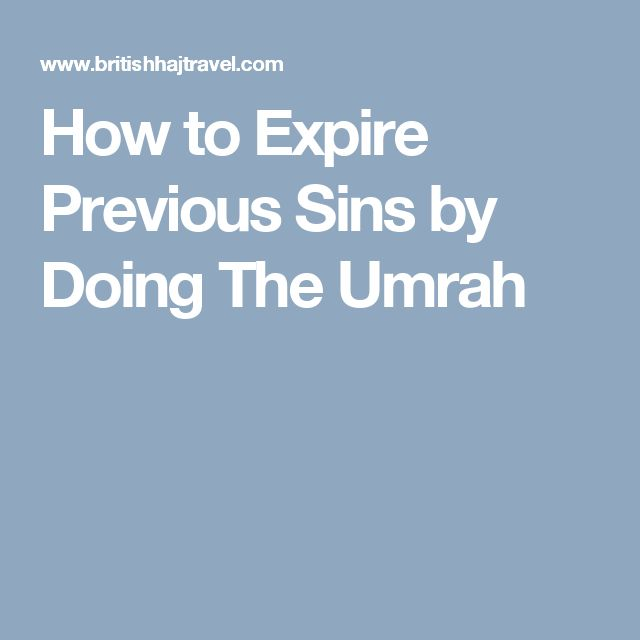 How to Expire Previous Sins by Doing The Umrah
