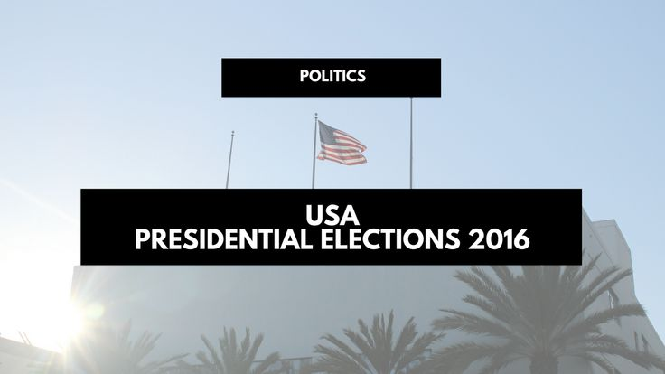 Presidential elections 2016 USA Donald Trump or Hilary Clinton?