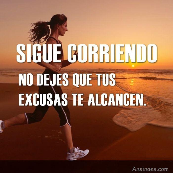 Sigue Corriendo No dejes que tus Excusas te alcancen  - AnsinaEs.com
